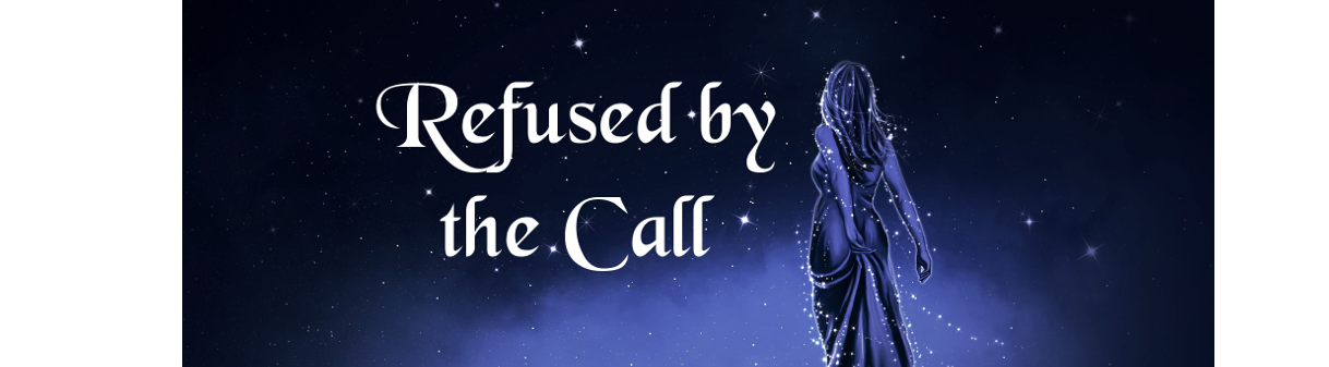 Refused by the Call