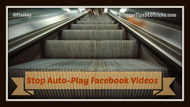 how to stop or turn off auto play facebook videos in newsfeed