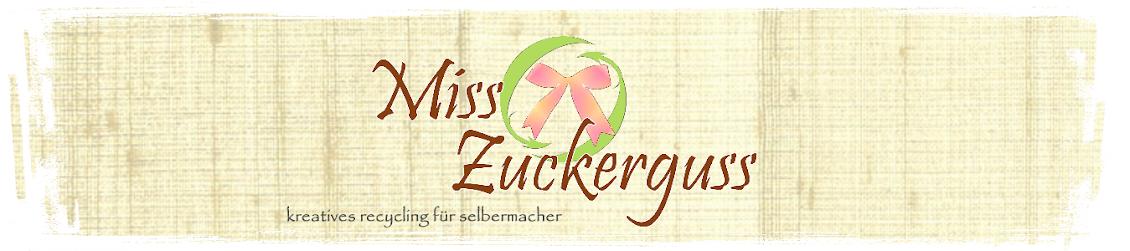 MissZuckerguss - kreatives Recycling für Selbermacher