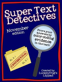 http://www.teacherspayteachers.com/Product/Text-Detectives-Find-the-Text-Evidence-November-Edition-982922