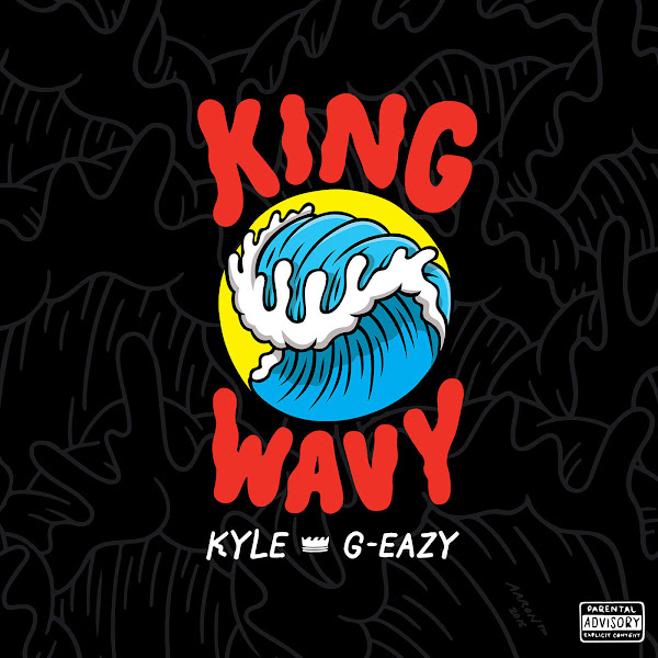 Kyle - King Wavy (feat. G-Eazy) - Single Cover