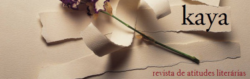 Kaya [revista de atitudes literárias]