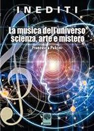 La musica dell'universo scienza, arte e mistero