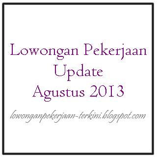 lowongan pekerjaan juli 2013