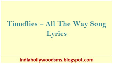 All The Way - Timeflies [Download FLAC,MP3]