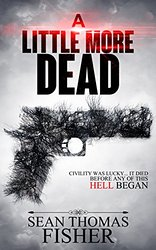 http://www.amazon.com/Little-More-Dead-Thomas-Fisher-ebook/dp/B011AJXCN6/ref=asap_bc?ie=UTF8