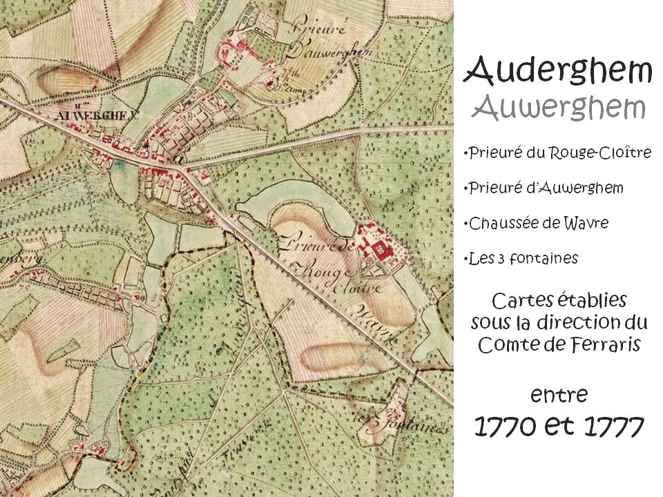 Auderghem - Prieuré du Rouge-Cloître - Prieuré d'Auwerghem - Bergoje - Chaussée de Wavre - Les 3 fontaines - Cartes établies entre 1770 et 1777 sous la direction du Comte de Ferraris - Bruxelles-Bruxellons