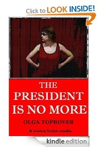 Bargain eBook Feature: The President is No More by Olga Toprover