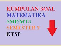 Soal Soal Matematika SMP Kelas 7 Semester 2 KTSP