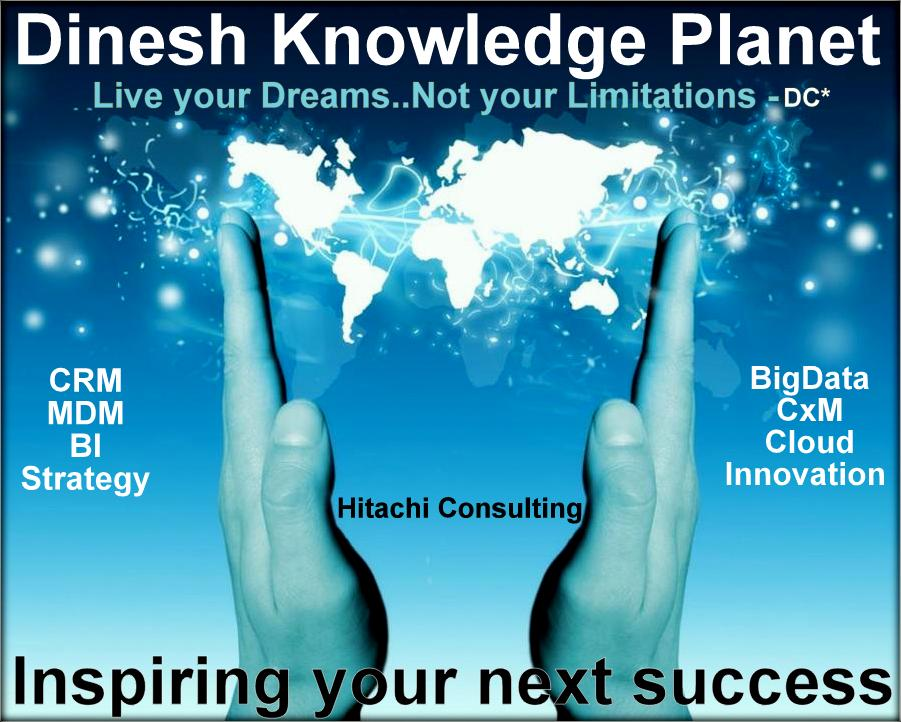 Dinesh Knowledge Planet :Your CRM, MDM & BI Blog.