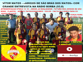 GRANDE ENTREVISTA NA RÁDIO BORBA - VITOR MATOS - DINAMIZADOR DOS AMIGOS DE SÃO BRÁS