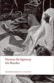 https://global.oup.com/academic/product/on-murder-9780199539048?q=De Quincey&lang=en&cc=us