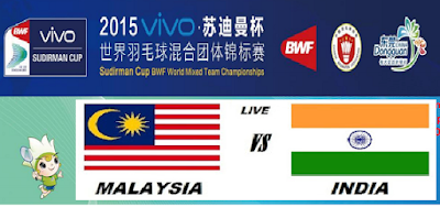 Siaran Langsung Malaysia Vs India Badminton Piala Sudirman 11 Mei 2015