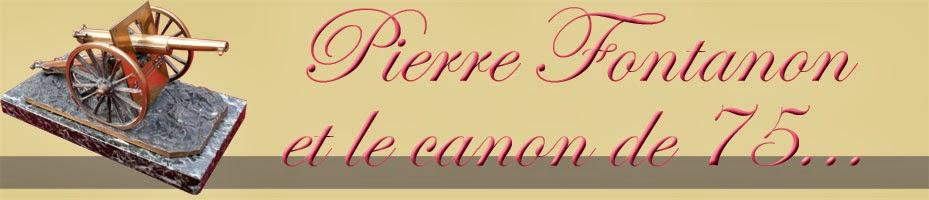 Pierre FONTANON et le CANON de 75...