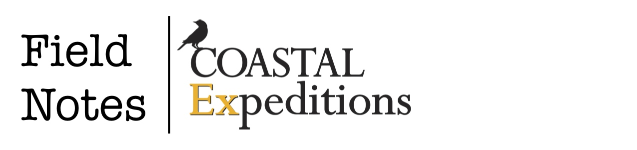 COASTAL EXPEDITIONS:  Field Notes