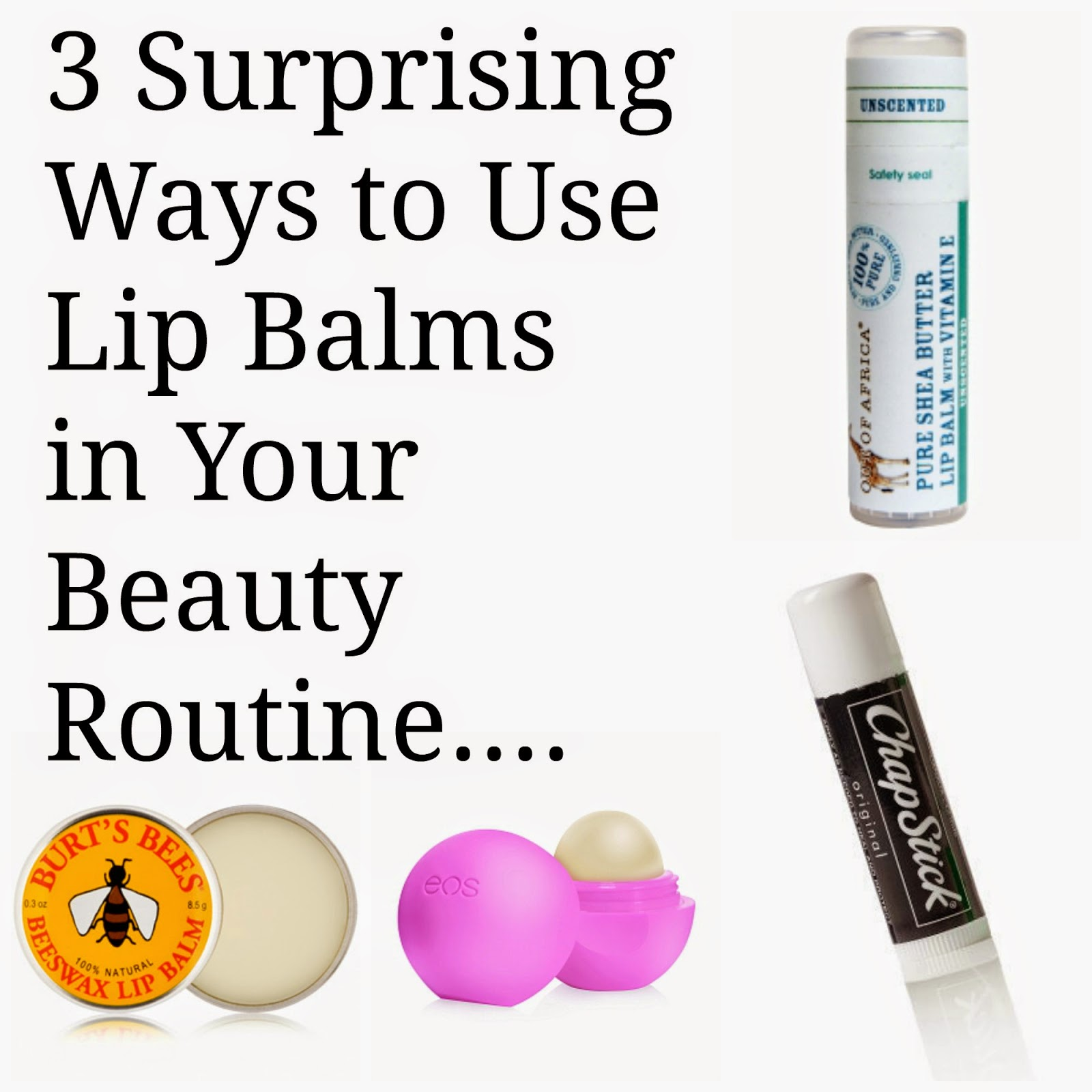 http://chrysalisglam101.blogspot.com/2014/09/3-surprising-ways-to-use-lip-balm-in.html