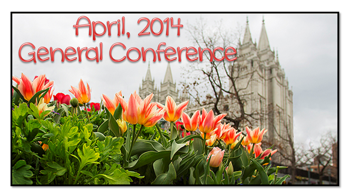 https://www.lds.org/church/events/watch-april-2014-general-conference?lang=eng