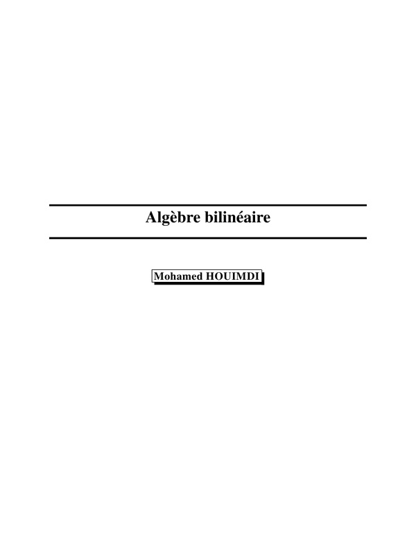 Cours Algbre bilinaire  Mohamed HOUIMDI