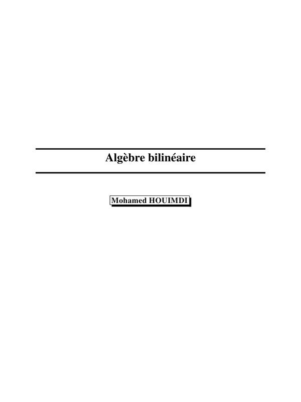 Cours Algèbre bilinéaire  Mohamed HOUIMDI