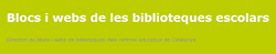Blocs i webs de Biblioteques Escolars