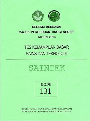 Naskah Soal Sbmptn 2013 Tes Kemampuan Dasar Sains Dan Teknologi (Tkd Saintek) Kode Soal 131