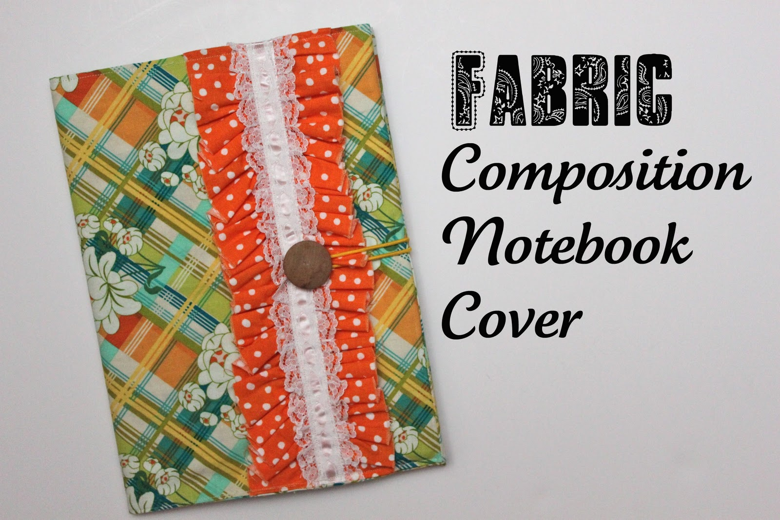 Adjustable Book Cover Tutorial : Fabric composition notebook cover tutorial smashed