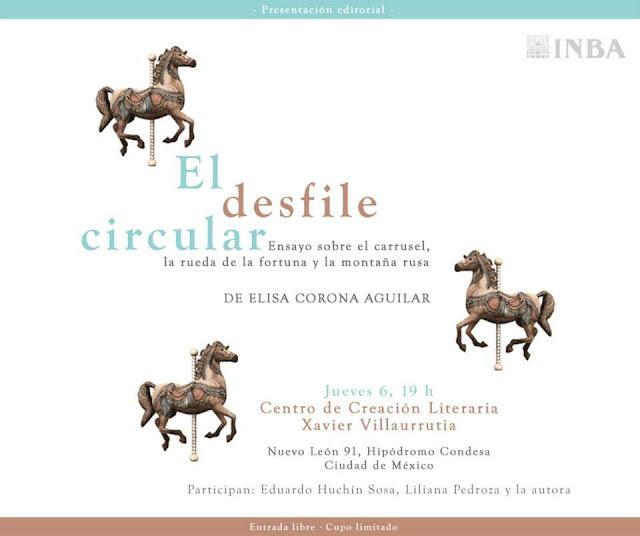 """Presentarán libro """"El desfile circular. Ensayo sobre el carrusel"""" de Elisa Corona en el CCLXV"""