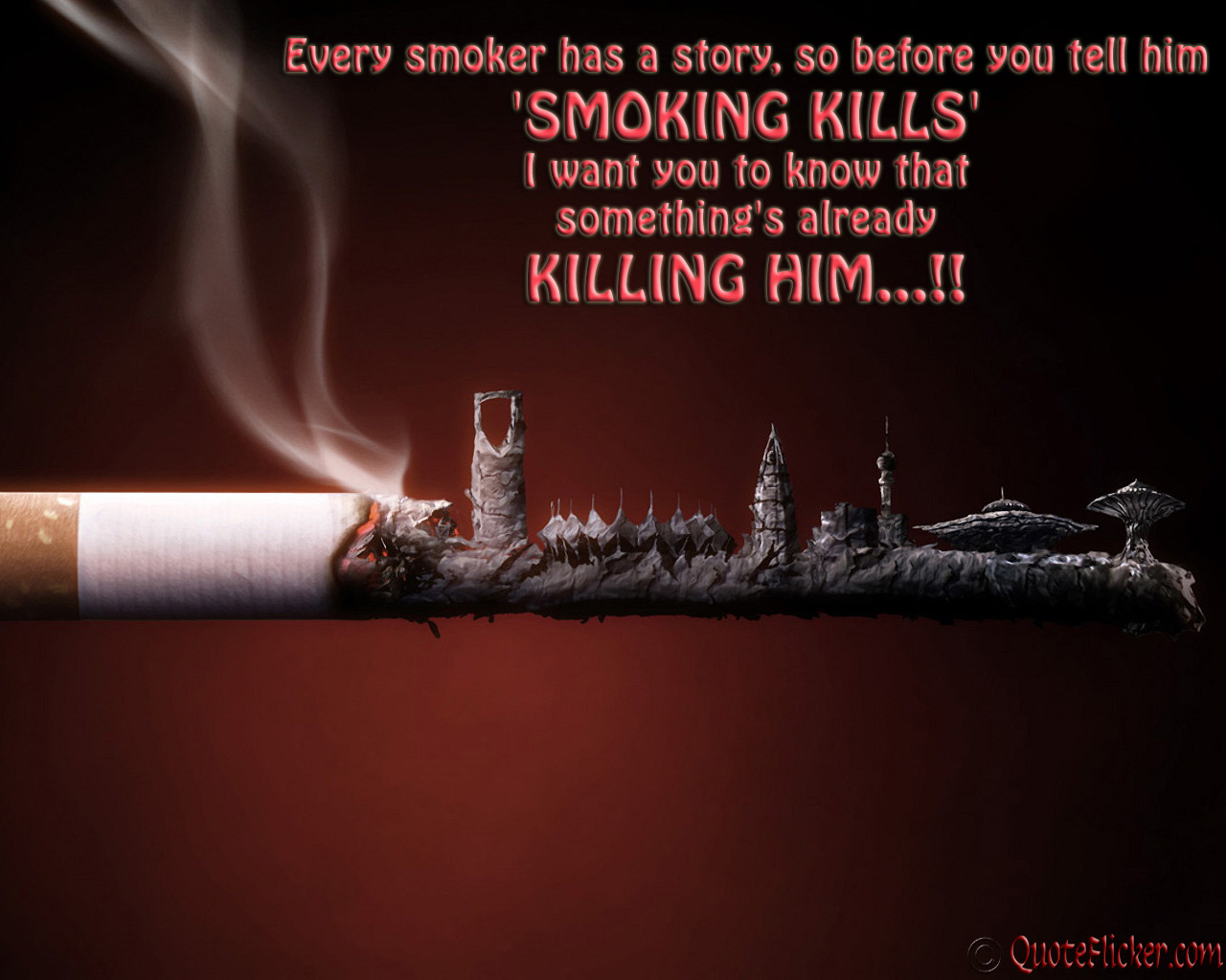 Quotes About Love Killing You : ... smoking kills i want you to know that something s already killing him