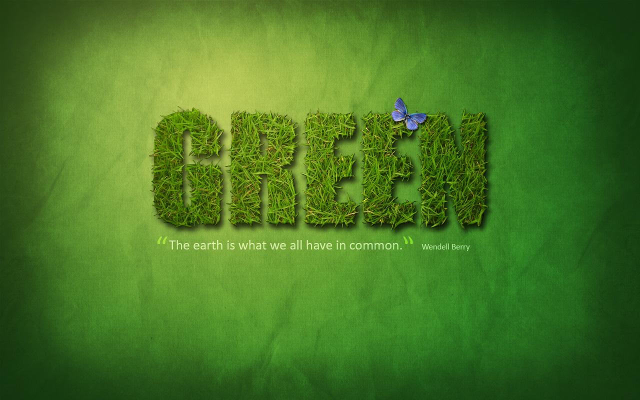http://1.bp.blogspot.com/-m0sWxhl35PU/TwdH95PTyfI/AAAAAAAAAWU/aq7V99C4_t8/s1600/Go-green-wallpaper-8.jpg