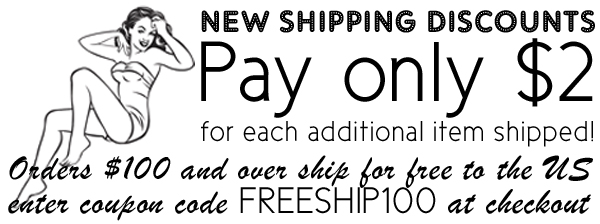 New shipping discounts! Pay only $2 for each additional items shipped. Orders $100 and over ship for free to the US. Enter coupon code FREESHIP100 at checkout.