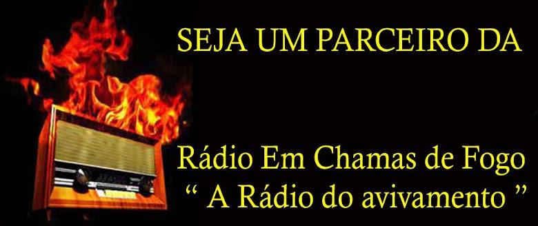 SEJA UM PARCEIRO DA RADIO EM CHAMAS DE FOGO