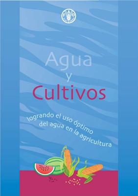 Agua y Cultivos - logrando el uso óptimo del agua en la agricultura