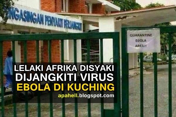 Lelaki Afrika Disyaki Dijangkiti EBola di Kuching