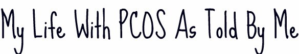 my life with pcos,as told by me
