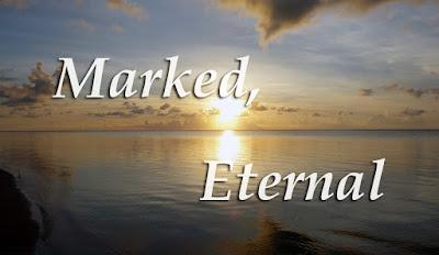 Marked, Eternal