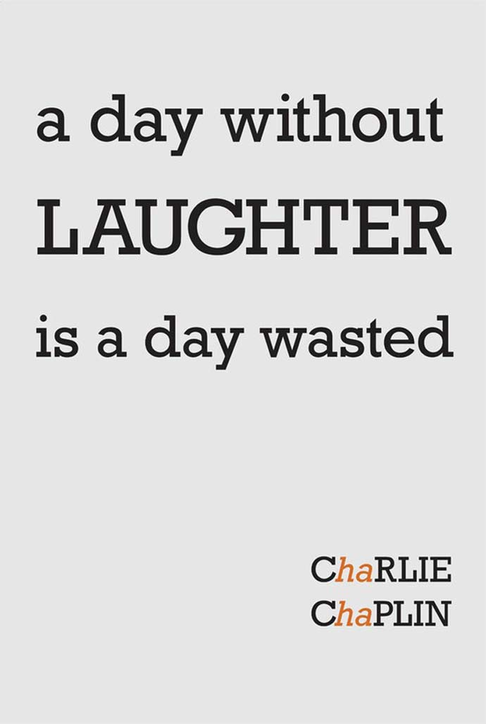 Inspirational Quote: Charlie Chaplin: A day without laughter is a day wasted