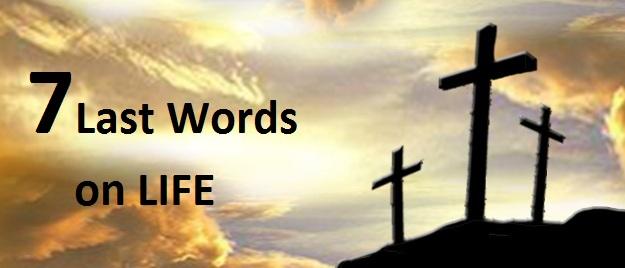 7 Last Words On Life