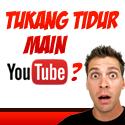 Tukang Tidur Main Youtube