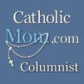 Love being a part of the Catholic Mom.com family: