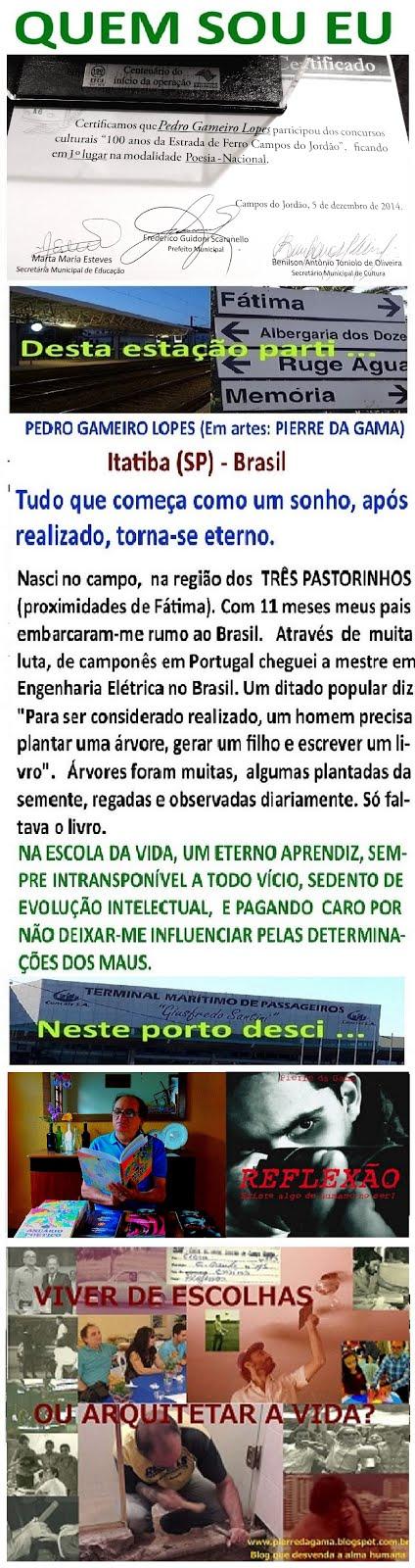 PEDRO GAMEIRO LOPES    ************ EM ARTES: PIERRE DA GAMA