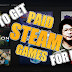 How To Get Paid STEAM Games For FREE (Blog Post #2)