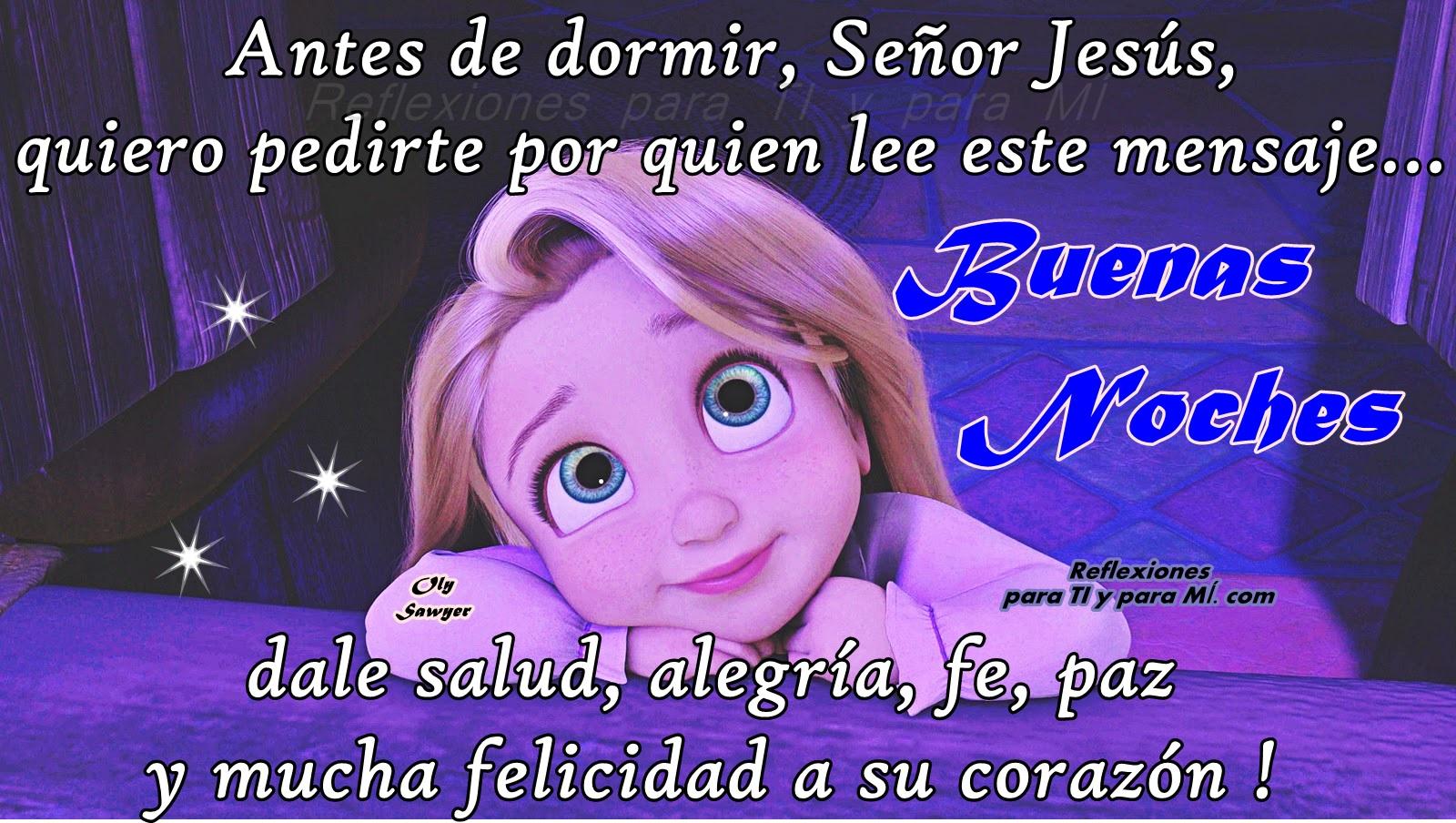 Buenos Deseos para TI y para MÍ: * Antes de dormir, Señor Jesús