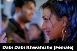 Dabi Dabi Khwahishe (Female)
