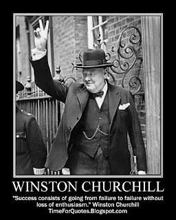 """Success consists of going from failure to failure without loss of enthusiasm."" Winston Churchill Quotes"