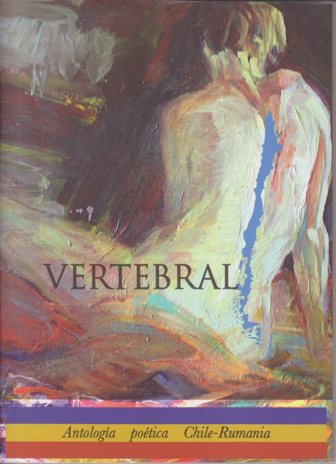 VERTEBRAL Antología poética español-rumano (Ed. Signo, Santiago de Chile, 2017)