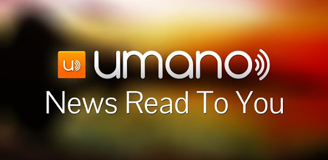 Download Umano for Android, News Read To You