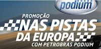 Promoção Nas Pistas da Europa com Petrobras Podium www.petrobras.com.br/naspistas