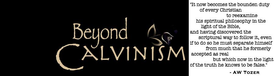 Beyond Calvinism