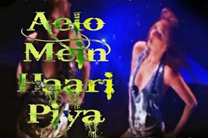 Aelo Mai Haari Piya (Remix Version)
