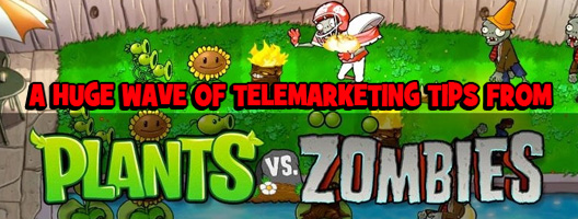 Brain Food: A Huge Wave Of Telemarketing Tips From Plants vs Zombies